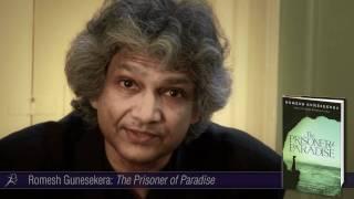 Romesh Gunesekera on The Prisoner of Paradise