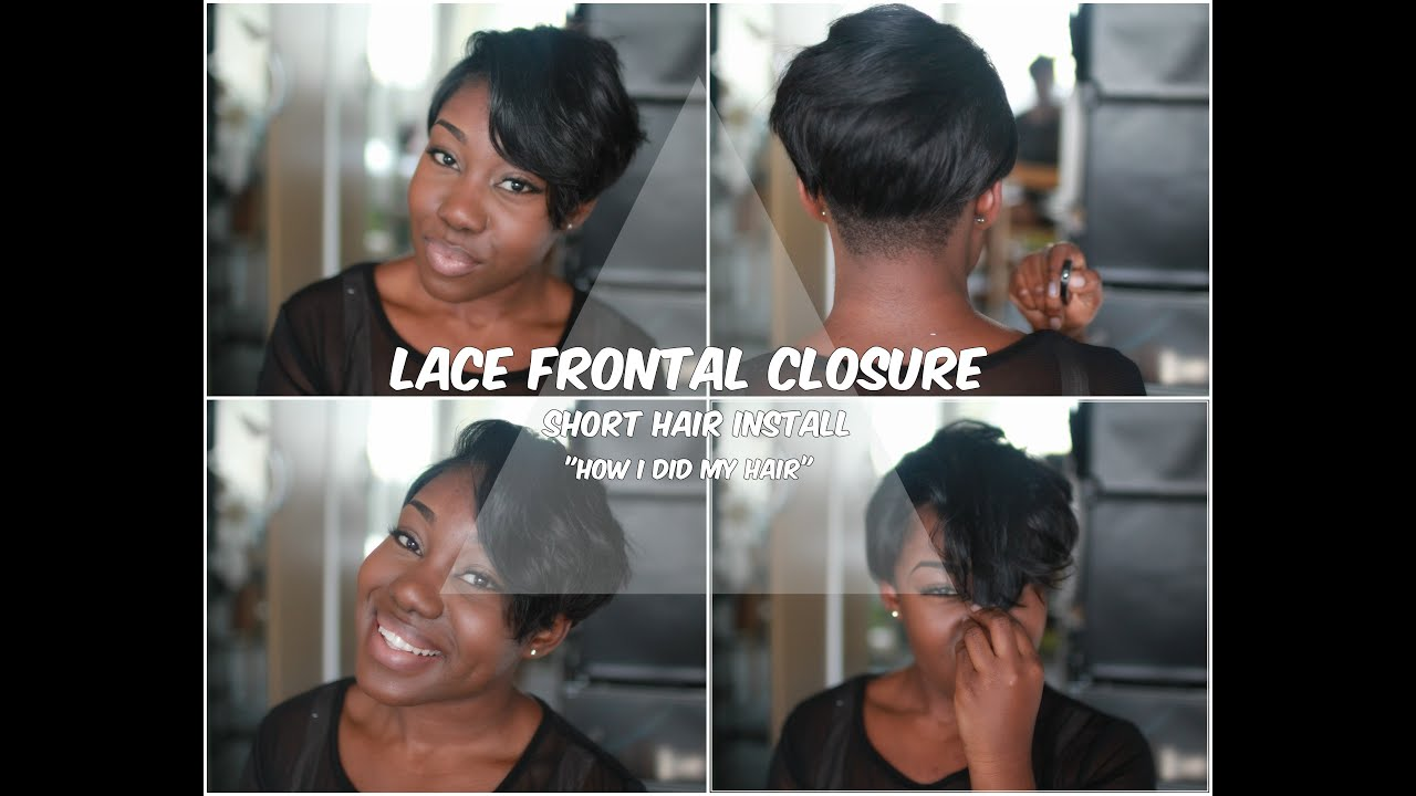Lace Frontal Closure Short Hair Install Video Youtube