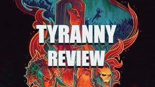 Tyranny (PC) Review - Evil Has Won, But the Fight Isn't Over Yet (Video Game Video Review)
