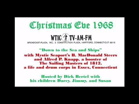 Christmas Eve 1968 | Sailing Ships of Mystic & Essex, CT | WTIC Radio | Hartford, CT | Dick Bertel