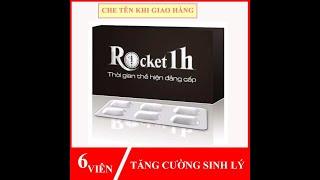 Rocket 1h trị sinh lý yếu có hiệu quả thật không? Review rocket 1h?