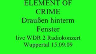Element of Crime live- Draußen hinterm Fenster
