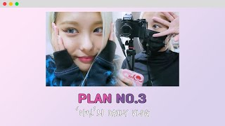 [PLAN NO.3 Are You Ready?] Chapter.7 아인의 Daily VLOG