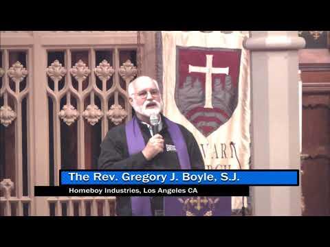 The Rev. Gregory J. Boyle S.J.: Calvary Lenten Preaching Series 2018: 3-20-2018