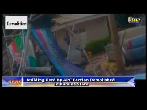 Building used by APC faction demolished in Kaduna State