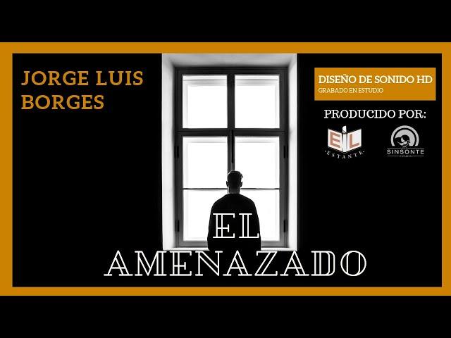 👁️🗨️ El AMENAZADO- Jorge Luis BORGES [ANÁLISIS POEMA de AMOR]