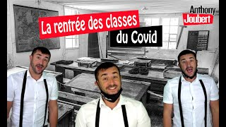 LA RENTRÉE DES CLASSES...du covid (parodie Anthony joubert)