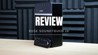 Bose SoundTouch 10 Review!