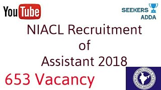 NIACL Recruitment 2018 | 653 vacancy of Assistant| NEW INDIA ASSURANCE CO. LTD. Notification