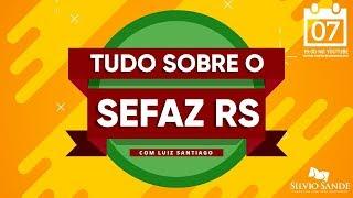 SEMANA SEFAZ-RS: Tudo sobre o SEFAZ-RS com Luiz Santiago