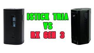 Rx Gen 3 vs Istick Tria обзор и сравнение
