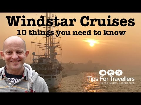 Windstar Cruises - 10 Things You Need to Know before cruising with them!