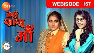 Meri Saasu Maa - Hindi Serial - Episode 167 - Zee Tv Serial - Webisode