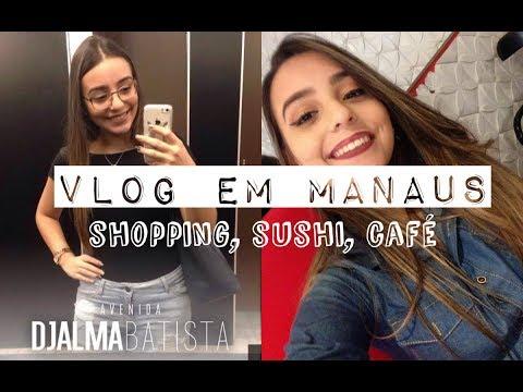 VLOG em Manaus #2   Manauara, Café chique e muito Sushi