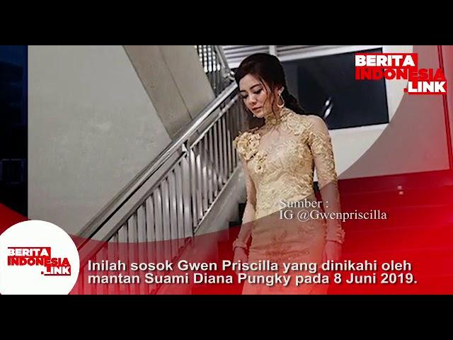 Inilah sosok Gwen Priscilla yg dinikahi Mantan Suami Diana Pungki pd tgl 8 Juni 2019.