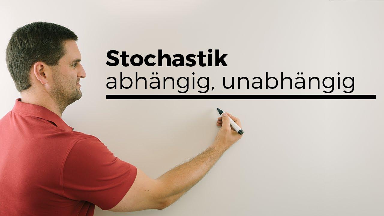 Stochastisch Abhängig Unabhängig Wahrscheinlichkeit Mathe By