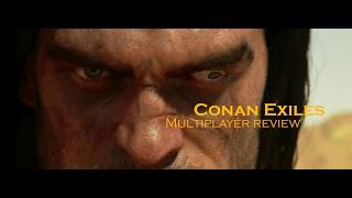 Conan Exiles - Multiplayer Review