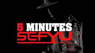 SEFYU - 5 minutes