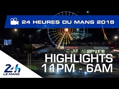 2018 24 Hours of Le Mans - HIGHLIGHTS from 11PM - 6AM