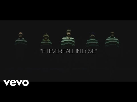 [Official Video] If I Ever Fall in Love – Pentatonix ft Jason Derulo