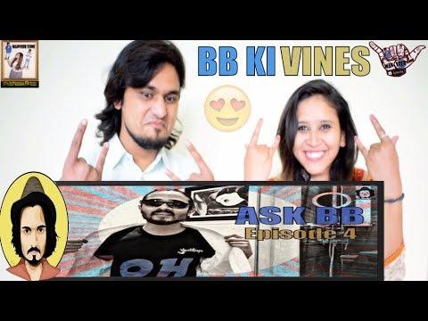 BB Ki Vines || Ask BB  Episode 4 || Indian Reaction
