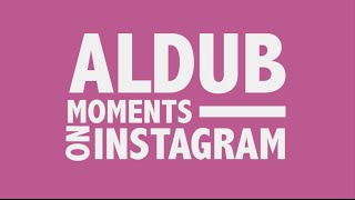 #ALDUB Moments on Instagram ('Yaya Dub' Maine Mendoza & Alden Richards accounts) - COMETv