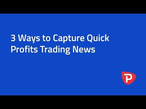 3 Ways to Capture Quick Profits Trading News