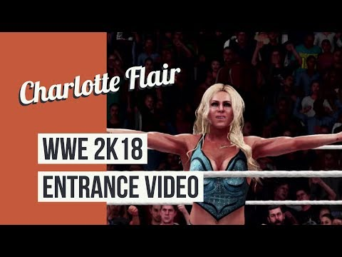 Charlotte Flair - WWE 2K18 Entrance