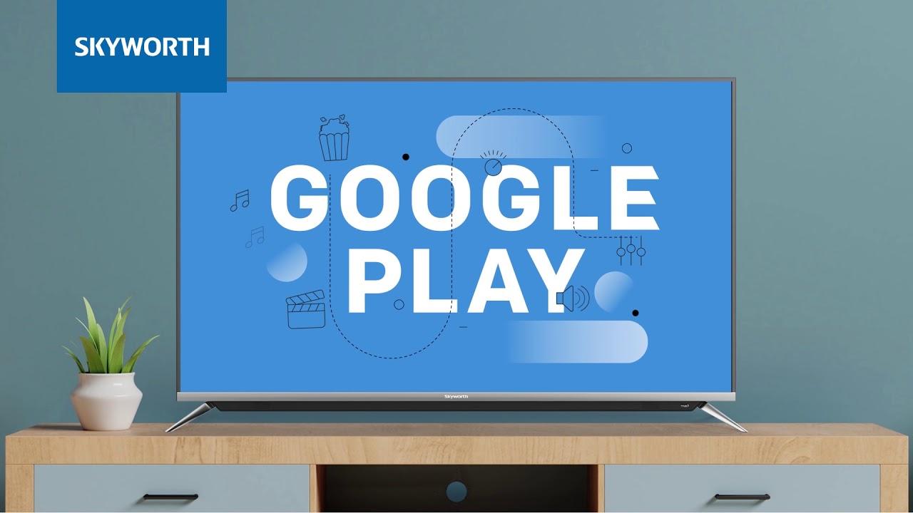Skyworth Android TV: Google Play Service - YouTube