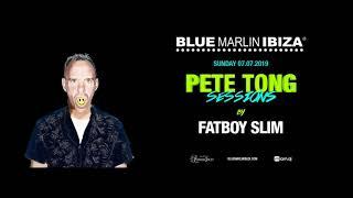 Fatboy Slim – Live @ Blue Marlin Ibiza x Pete Tong Sessions – 07 JUL 2019
