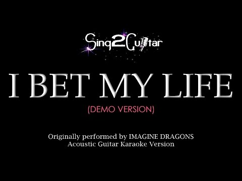 I Bet My Life (Acoustic Guitar Karaoke demo) Imagine Dragons