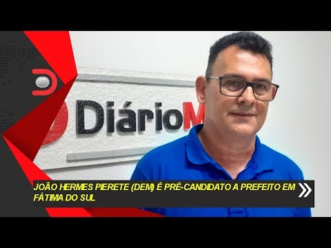 João Hermes Pierete é pré candidato a prefeito em Fátima do Sul