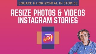 Instagram Stories: How to Resize Square and Horizontal Photos & Videos