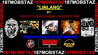 Repeat youtube video LINLANG BY MACKY SYXXX CHUBB-J INOZENT ONE