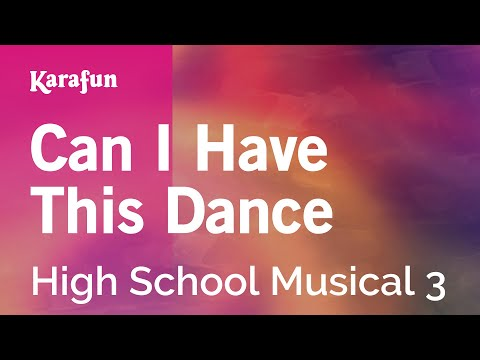 Karaoke Can I Have This Dance - High School Musical 3 *