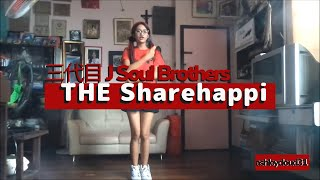THE Sharehappi [シェアハピ] from 三代目 J Soul Brothers-  Share The Love (Dance Cover)