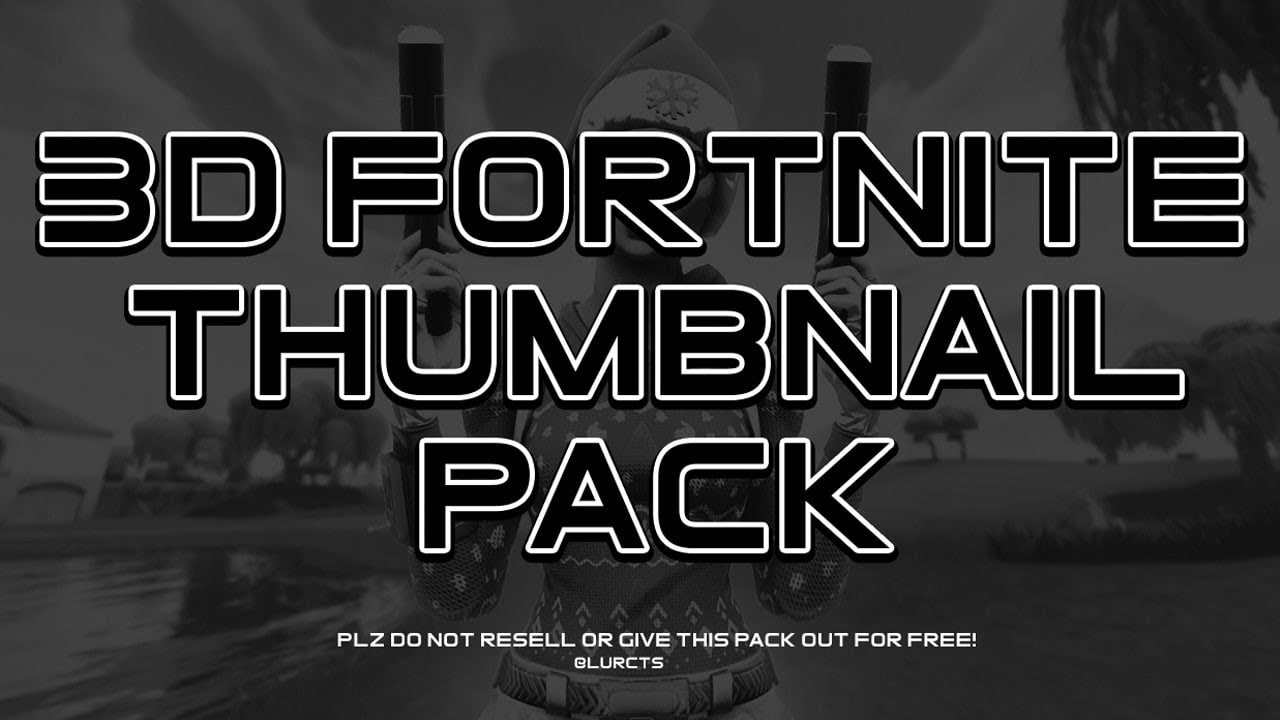 My 3d Fortnite Thumbnail Graphics Pack Overview Youtube