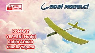 Elden Atmalı 30 Metre Uçabilen Model Uçak Yapımı - Komrat - EN YENİ MODEL - ÖZEL TASARIM #EVDEKAL