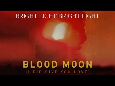 Bright Light Bright Light - Blood Moon (Audio & moving artwork)