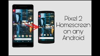 Get Pixel 2 look on any Android without root.