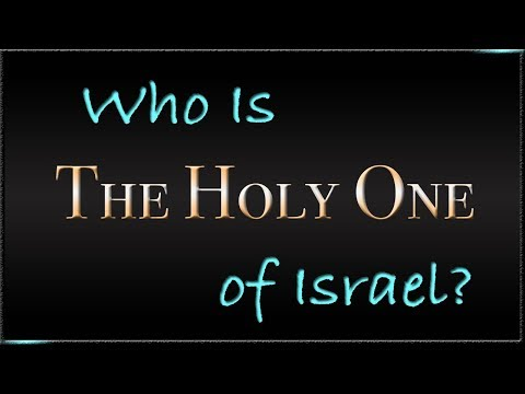 Who Is The Holy One Of Israel?