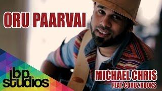 Download lagu Oru Paarvai - Michael Chris feat. Coruz Hooks (Official Music Video)