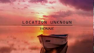 Honne ft Beka - Location Unknown - SlowLyric
