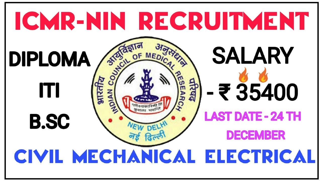 Icmr Nin Recruitment Diploma Iti Civil Mechanical Electrical Youtube