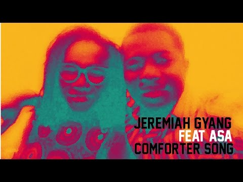 Comforter song - Jeremiah Gyang feat Asa - Lyrics