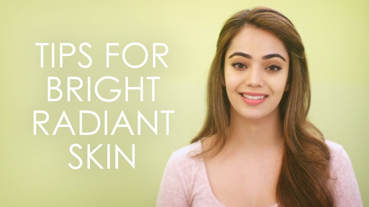 Skincare Tips For Bright Radiant Skin  How To Get Healthy & Glowing Skin   Be Beautiful