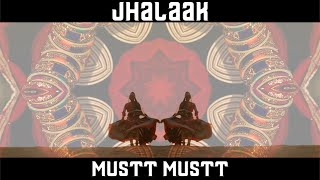 Jhalaak | Mustt Mustt | Enrapture