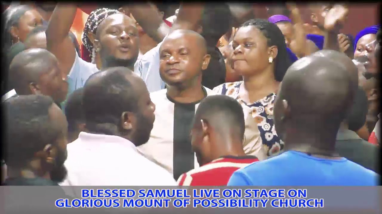 Download BLESSED SAMUEL LIVE ON STAGE @ MOUNT OF POSSIBILITY CHURCH #POSSIBILITY TELEVISION