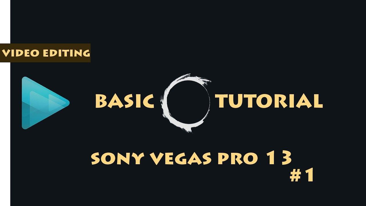 How To Edit Videos Sony Vegas Pro 13 :plete Tutorial Part 1