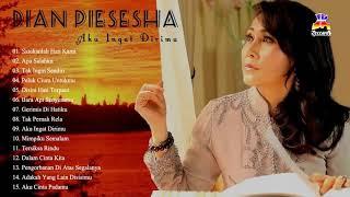Dian Piesesha - Full Album | Tembang Kenangan | Lagu Lawas Nostalgia Indonesia 80an-90an Terpopuler